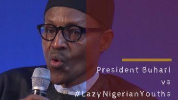 Buhari, Lazy Nigerian Youths