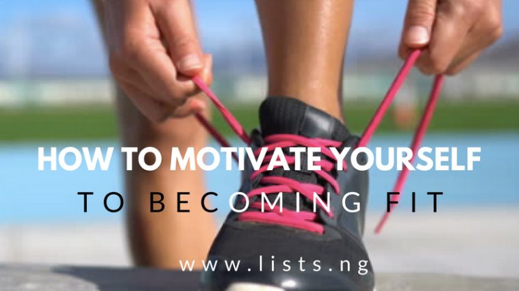 How to motivate yourself to be fit