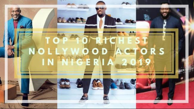 Top 10 Richest Nollywood Actors in Nigeria 2019 • Lists ng