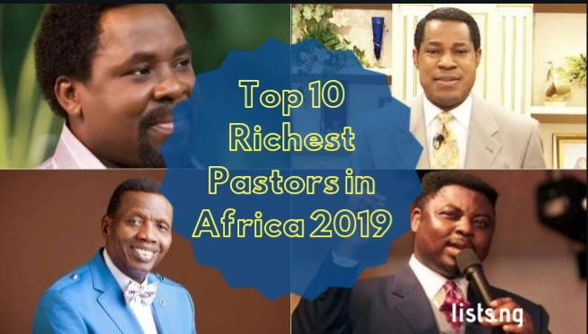 Top 10 Richest Pastors in Africa 2019 • Lists ng